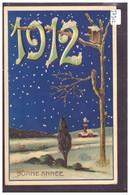BONNE ANNEE - MILLESIME 1912 - CARTE EN RELIEF - PRÄGE KARTE - TB - Neujahr