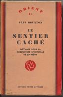 LE SENTIER CACHÉ - Paul BRUNTON - ED. Attinger - Très Bon état - Esotérisme