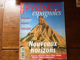 Magazine PYRENEES - PYRENEES Espagnoles - Navarre Aragon Catalogne - Tourism & Regions