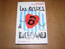 LES BELGES à BUCHENWALD Guerre 40 45 Camps Concentrations SS Stalag Kommando Dora V2 Résistance Prisonniers Evasions - Guerra 1939-45