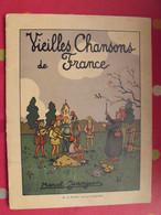 Vieilles Chansons De France. Marcel Jeanjean. éd. Sirven, Toulouse, Sd (vers 1930) - Otros
