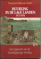 Huurling In De Lage Landen 1572-1574 EEN EPISODE UIT DE 80-JARIGE OORLOG Duncan Caldecott-Baird DEN BRIEL WATERGEUZEN - Geschichte