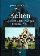 De Kelten De Geschiedenis Van Een Europees Volk J. Haywood - Geschichte