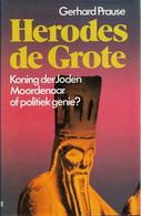 Herodes De Grote Koning Der Joden, Moordenaar Of Politiek Genie Prause - Geschichte