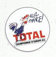 Autocollant , Sports , FOOTBALL , Championnat D'Europe 1984 , Allez France , TOTAL - Stickers