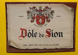 17974 - Dôle De Sion Emil Grutter Olten Ancienne étiquette - Andere