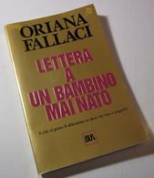 Lettera A Un Bambino Mai Nato Oriana Fallaci  2004  Bur - Società, Politica, Economia