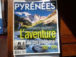 Pyrénées Magazine - La Conquête Des Sommets - L'aventure Du Pyrénéisme - Tourism & Regions