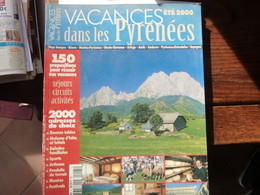 Vacances Dans Les Pyrénées - Eté 2000 - Tourism & Regions