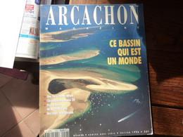 ARCACHON Magazine - Ce Bassin Qui Est Un Monde - 1996 - Tourism & Regions