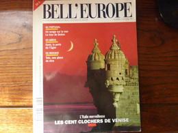 BELL'EUROPE - Numéro 1 - 1994 - Les Cents Clochers De Venise - Portugal - Grèce - Moravie - Tourism & Regions