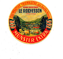 Z 599 /   ETIQUETTE DE   FROMAGE - MUNSTER   LE ROCHESSON  COOPERATIVE  FROMAGERE DES HAUTES VOSGES - Formaggio