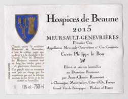 """Etiquette HOSPICES DE BEAUNE """" MEURSAULT-GENEVRIERES 2015 - Cuvée  Philippe Le BON """" J-C RAMONET (3116)_ev636 - Bourgogne"""