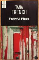 FAITHFUL PLACE. TANA FRENCH. RBA 1ª EDICIÓN 2013. (en Español) - Action, Adventure