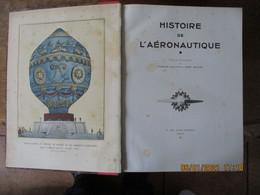 HISTOIRE DE L'AERONAUTIQUE TEXTE ET DOCUMENTATION DE CHARLES DOLLFUS & HENRI BOUCHE 1942   612 PAGES - Other