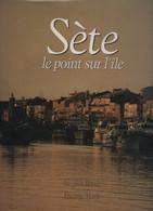 Livre : Sète - Le Point Sur L'île - Texte De Jacques Rouré, Photos Etienne Marie - Tourism