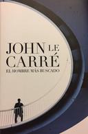 El Hombre Más Buscado. John Le Carré. Ed. Random House Mondadori 2009. (en Español) - Action, Adventure