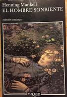 El Hombre Sonriente. Henning Mankell. (en Español). Ed. Andanzas-Tusquets 2004.(en Español) - Action, Adventure