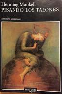 Pisando Los Talones. Henning Mankell. Ed. Andanzas-Tusquets 2004.(en Español) - Action, Adventure