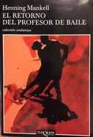 El Retorno Del Profesor De Baile. Henning Mankell. Ed. Andanzas-Tusquets, 2005 (en Español) - Action, Adventure