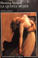 La Quinta Mujer. Henning Mankell. Ed. Andanzas-Tusquets, 2004 (en Español). - Action, Adventure