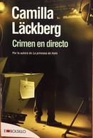 Crimen En Directo. Camilla Läckberg. Ed. Maeva-Embolsillo, 2011. (en Español). - Action, Adventure