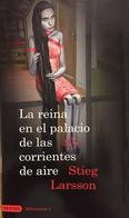 La Reina En El Palacio De Las Corrientes De Aire. Millenium 3.Stieg Larson. Ed. Destino, 1ª Edición, 2009.(en Español). - Action, Adventure