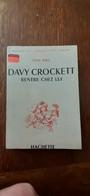 Collection Segur : Davy Crockett Rentre Chez Lui.  Édition Hachette 1960 - Kleine Formaat