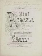 Spartiti - Mia! - Romanza Per Violoncello E Pianoforte Di G. Bozzelli - Non Classificati