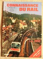 Connaissance Du Rail N° 74 01/1987   Numéro Spécial Le RER - Trains