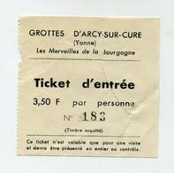 Caves / Grottes D'Arcy Sur Cure (Yonne, France) Les Merveilles De La Bourgogne. Déchiré (Contrôle) Vintage Rétro Old - Eintrittskarten