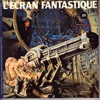 L' ÉCRAN FANTASTIQUE N°10 - Juillet 1979 - Revue Internationale Du Cinéma Fantastique Et De Science Fiction - Cinema