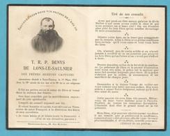 GENEALOGIE FAIRE PART DECES RELIGION FRERE MINEUR CAPUCIN  DENYS DE LONS LE SAUNIER PERE 1862 1920 SAINT ETIENNE - Avvisi Di Necrologio