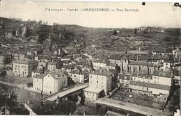 15 - LAROQUEBROU - Vue Centrale (impeccable) - Altri Comuni