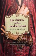La Nieta De La Maharaní. Maha Akhtar. Ed. Roca, 1ª Edición, 2009 (en Español). - Classical