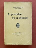 À Prendre Ou à Laisser - Henri Roorda Dit Balthasar † Lausanne 1925 - Psicología/Filosofía