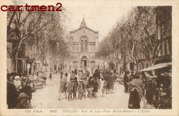 TOULON PONT DU LAS MARTIN-BIDOURE L'EGLISE 83 VAR - Toulon