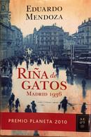 Riña De Gatos, Madrid 1936. Eduardo Mendoza. Ed. Planeta, 2010. 1ª Edición (en Español). - Classical