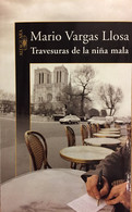 Travesuras De La Niña Mala. Mario Vargas Llosa. Ed. Alfaguara-Santillana, 2006 (en Español). - Other