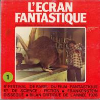 L' ÉCRAN FANTASTIQUE N°1 été 1977  - Revue Internationale Du Cinéma Fantastique Et De Science-fiction - Cinema