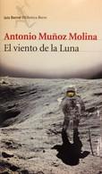 El Viento De La Luna. Antonio Muñoz Molina. Ed. Seix Barral, 1ª Edición, 2006. - Other