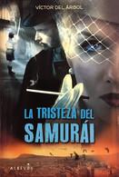 La Tristeza Del Samurai. Víctor Del Árbol. Ed. Al Revés, 2ª Edición, 2011. - Other