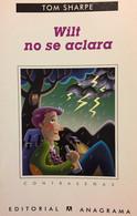 Wilt No Se Aclara. Tom Sharpe. Ed. Anagrama, 2004. - Humour