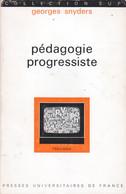 PÉDAGOGIE PROGRESSISTE PAR GEORGES SNYDERS PUF COLLECTION SUP L'ÉDUCATEUR 1973 - Psicología/Filosofía