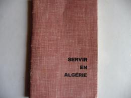 SERVIR EN ALGERIE Guide Pratique à Conserver En Toutes Circonstances. Mémento - Francese