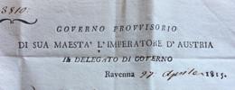 RAVENNA 27/4/1815 GOVERNO PROVVISORIO DI SUA MAESTA' L'IMPERATORE D'AUSTRIA - LETTERA ESPRESSO COMPLETA PER CERVIA - Historical Documents