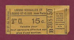 130121 - TICKET CHEMIN DE FER TRAM - Cie Gle Des Omnibus - PARIS LOUVRE VERSAILLES ST CLOUD B308450 2me Cl 15c - Europe