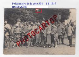 ROMAGNE Sous LES COTES Ou MONTFAUCON-Prisonniers De La Cote 304-CARTE PHOTO All.-Guerre 14-18-1 WK-FRANCE-55-Militaria- - Altri Comuni