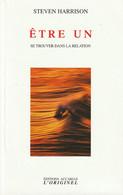 ÊTRE UN, SE TROUVER DANS LA RELATION DE STEVEN HARRISON EDITIONS ACCARIAS 2010 - Psicología/Filosofía