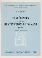 CONFÉRENCES SUR LA DESTINATION DU SAVANT (1794) PAR J. G. FICHTE VRIN 1980 - Psicología/Filosofía